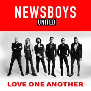 Newsboys United Love One Another